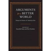 Arguments for a Better World: Essays in Honor of Amartya Sen: Ethics, Welfare, and Measurement v. 1 by Kaushik Basu