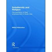 Subalternity and Religion by Milind Wakankar