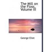 The Mill on the Floss, Volume III by George Eliot