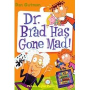 Dr. Brad Has Gone Mad! by Dan Gutman