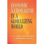 Economic Nationalism in a Globalizing World by Eric Helleiner