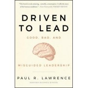 Driven to Lead by Paul R. Lawrence