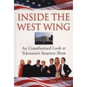 Inside the West Wing by Paul Challen