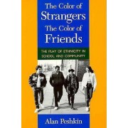 Colour of Strangers, the Colour of Friends by Alan Peshkin
