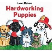 Hardworking Puppies by Lynn Reiser