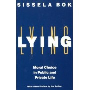 Lying: Moral Choice in Public and Private Life, Paperback