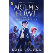Artemis Fowl and the Opal Deception by Eoin Colfer