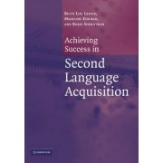 Achieving Success in Second Language Acquisition by Betty Lou Leaver