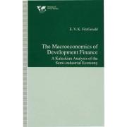 The Macroeconomics of Development Finance by Valpy FitzGerald