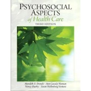 Psychosocial Aspects of Healthcare by Meredith E. Drench