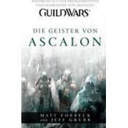 Guild Wars 01. Die Geister von Ascalon by Matt Forbeck