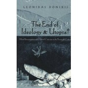 The End of Ideology & Utopia? by Leonidas Donskis
