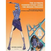 The Ultimate Fashion Study Guide - The Design Process by Victoria Hunter