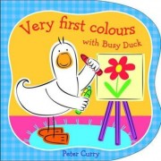 Very First Colours with Busy Duck by Peter Curry