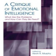 A Critique of Emotional Intelligence by Kevin R. Murphy