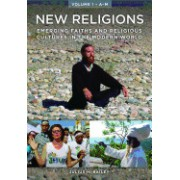 New Religions [2 Volumes]: Emerging Faiths and Religious Cultures in the Modern World