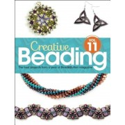 Creative Beading Vol. 11: The Best Projects from a Year of Bead&button Magazine, Hardcover
