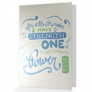 I have the strength - Philippians 4:13 - (Biblical Encouragement Greeting Card)