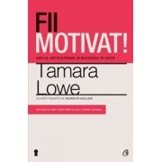 Fii motivat!