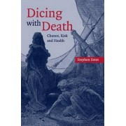 Dicing with Death by Stephen S. Senn