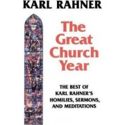 The Great Church Year by Karl Rahner