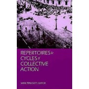 Repertoires and Cycles of Collective Action by Mark Traugott
