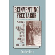 Reinventing Free Labor by Gunther Peck