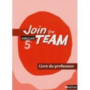Anglais 5e Join The Team - Livre Du Professeur