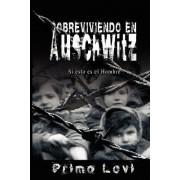 Sobreviviendo En Auschwitz - Si Esto Es El Hombre / Survival in Auschwitz - If This Is a Man by Primo Levi