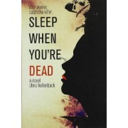 Sleep When You're Dead by Chris Hollenback