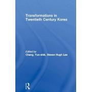 Transformations in Twentieth Century Korea by Yunshik Chang