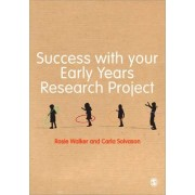 Success with Your Early Years Research Project by Rosie Walker