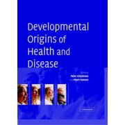 Developmental Origins of Health and Disease by Peter D. Gluckman