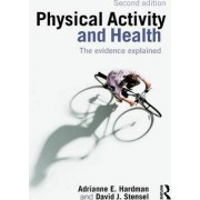 Physical Activity and Health by Adrianne E. Hardman