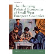 The Changing Political Economies of Small West European Countries by Uwe Becker