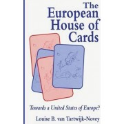 The European House of Cards by Louise B.Van Tartwijk-Novey