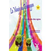 La Magie Du Toboggan: I - Le Monde Des Ogres