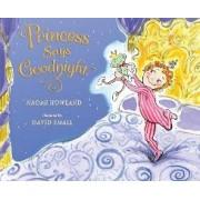 Princess Says Goodnight by Naomi Howland