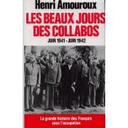 Les Beaux Jours Des Collabos (Juin 1941-Juin 1942)