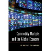 Commodity Markets and the Global Economy