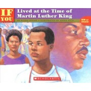 If You Lived at the Time of Martin Luther King by Ellen Levine