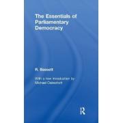 Essentials of Parliamentary Democracy by Reginald G. Bassett