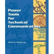 Powertools for Technical Communication by David A. McMurrey