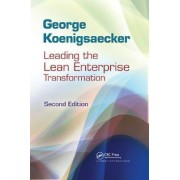 Leading the Lean Enterprise Transformation by George Koenigsaecker