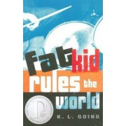 Fat Kid Rules the World by K. L Going