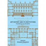 Art History and Its Institutions: The Nineteenth Century (Paperback) - Common
