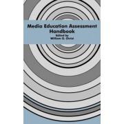 Media Education Assessment Handbook by William G. Christ