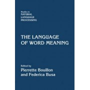 The Language of Word Meaning by Federica Busa