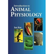 Introduction to Animal Physiology by Ian Kay