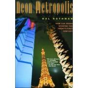 Neon Metropolis by Hal Rothman